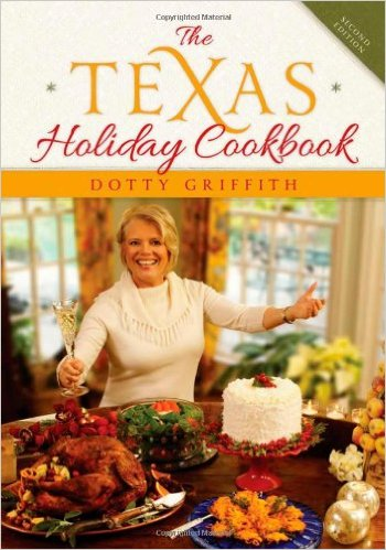 Holiday gift cookbook by restaurant critic at Dallas Morning News-turned cookbook author, Dotty Griffith